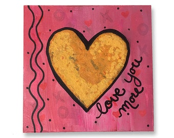 Love You More - Heart Art - Mixed Media Collage, 6 x 6 inch Original Acrylic Painting, Wall Art Decor, Inspirational Quote, Saying, Word Art