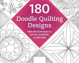 180 Doodle Quilting Designs: Free Motion Ideas for Blocks, Borders, and Beyond