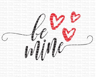 Be Mine Valentines - SVG - DXF - EPS - Png Cutting Files Cameo - Cricut - Valentine - Valentines Day - Happy Valentines Day - Vector File