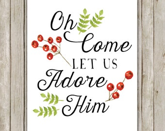 8x10 Christmas Printable, Oh Come Let Us Adore Him Art, Typography Print, Holly Poster, Hymn Holiday Decor, Holiday Art, Instant Download