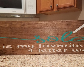 Sold is my favorite 4 letter word wood sign