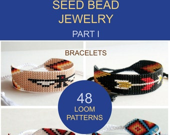 Native American Style Seed Bead Jewelry. Part I: Bracelets. 48 Loom Patterns