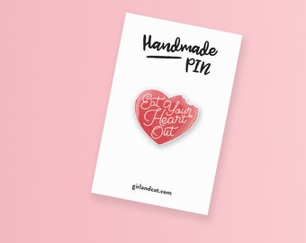 Eat your Heart Out, Body Positive, Feminist Pin, Best Friend Gift for Her, Self Care, Self Love Yourself, Beauty Standards, Plus size
