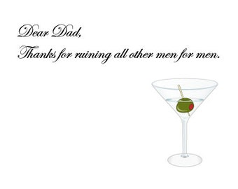 Father's Day Card for Dad - Dear Dad, Thanks for ruining all other men for men