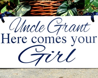 UNCLE HERE Comes Your GIRL, Wedding sign, Uncle Sign, Here comes your Girl, Ring Bearer, Flower Girl, Reception, Custom Wooden Sign, Navy