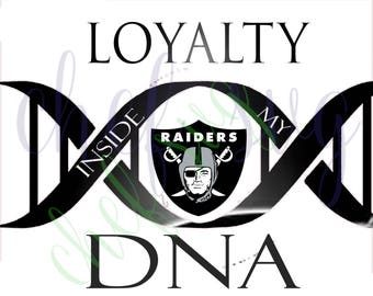 Oakland Raiders Loyalty in my DNA svg Quote, Quote Overlay, SVG, Vinyl, Cutting File, PNG, Cricut, Cut Files, Clip Art, Dxf, Vector File