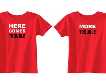 "Funny Twin T-Shirts ""Here Comes Trouble"" and ""More Trouble 