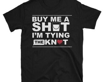 "Bachelorette Party T-Shirt Bridal PartyT-Shirt ""Buy Me a Shot i'm Tying the Knot"" T-Shirt Bride's Drinking Team Engagement Wedding T-Shirt"
