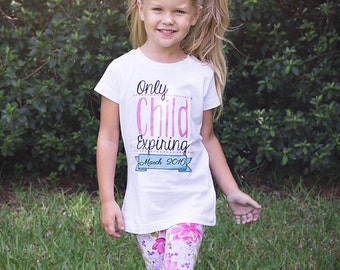 Only Child Expiring Im going to be a Big Sister  T-shirt Photo Prop