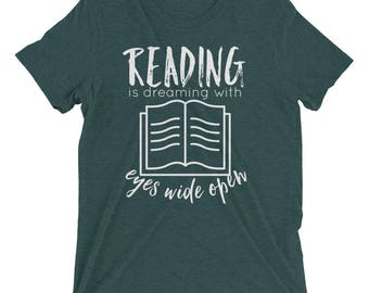 Reading is Dreaming With Eyes Wide Open - Short sleeve t-shirt