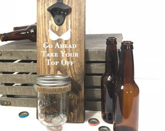 Take Your Top Off Bottle Opener - Beer Opener - Beer Bottle Opener - Wall Mount Opener - Bottle Cap Catcher - Beer Gift - Funny Beer Gift