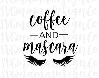 Coffee And Mascara SVG Cut File for Cricut and Silhouette