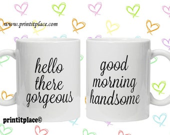 Hello There Gorgeous / good morning handsome his and hers mug set handsome gift idea present valentines day christmas