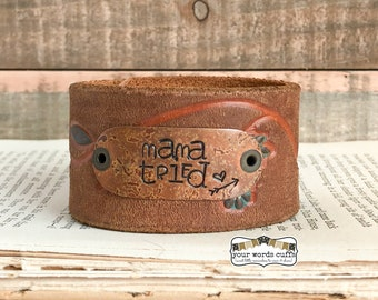 your words cuffs - hand stamped leather belt bracelet - leather cuff - light brown floral embossed - mama tried