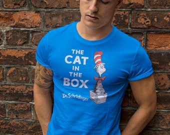 The Cat in the Box - Schrodingers Cat / Dr Seuss Mashup T-Shirt