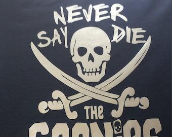 Never say die goonies crew neck sweatshirt