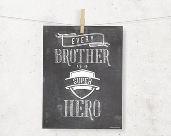 Every Brother is a Super Hero Digital Print --8 x 10--Chalkboard Wall Art --Typography