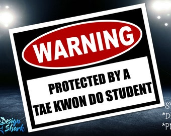 Warning Protected by a Tae Kwon Do Student SVG/DXF/PNG