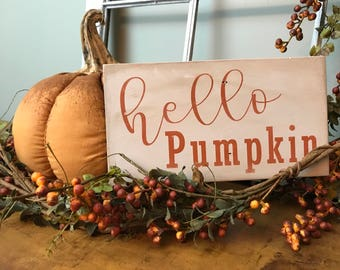 """Handcrafted """"Hello Pumpkin"""" Wood Sign - Farmhouse Style Wooden Sign- Fixer Upper Style Decor"""