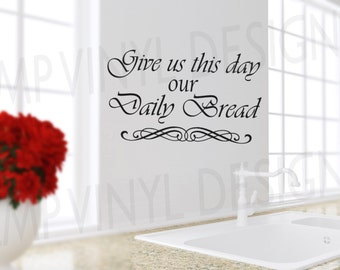 Give us this Day our Daily Bread Wall Decal, Kitchen Vinyl Decal, Dining Room Decal, Kitchen Wall Decal, Kitchen Decor, Christian Wall Decal