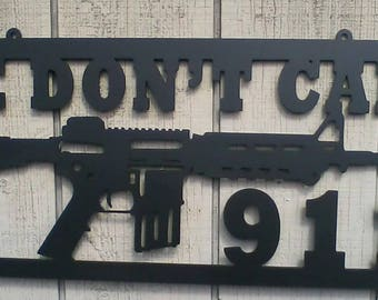 We Don't Call 911 AR-15 Wall Art Sign