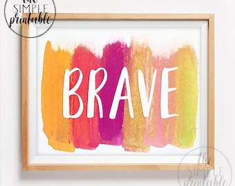 Brave - hand lettered inspirational print - watercolor paint print - wall art - printable home decor - housewarming gift - office decor
