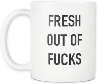Fresh Out of what? Unique novelty mug