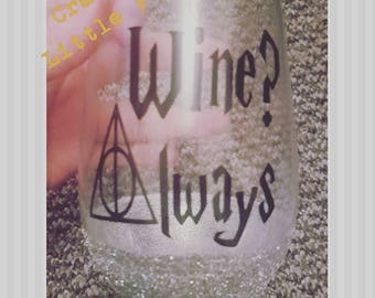 Wine? Always