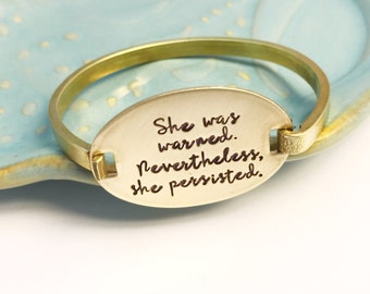 Well behaved women seldom make history ~ Nevertheless she persisted ~ Brass Swing Top Bangle Bracelet ~ Activist ~ Activism ~ Resist Jewelry