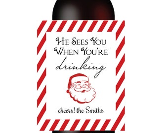 Christmas Wine Label Holiday Wine Label Funny Wine Labels He Sees You When You're Drinking Santa Wine Label Christmas Gift Custom Wine Tag