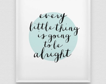 inspirational print // black white mint motivational print // mint home decor // every little thing is going to be all right