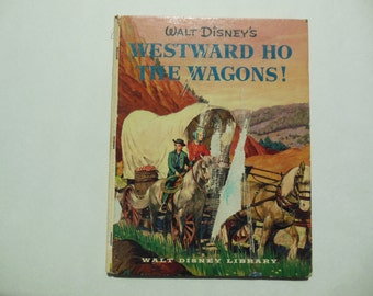 Walt Disney's Westward Ho the Wagons Children's book Vintage Story Literature 1956