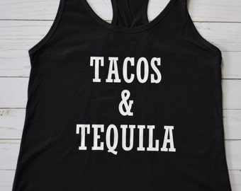 "Custom ""TACOS & TEQUILA"" tank top or t-shirt"
