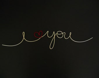 I love you in wire- painted- 4in by 8in