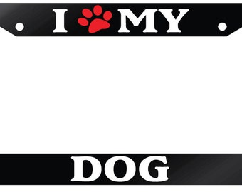 "License Plate Frame ""I (PAW) My Dog"""
