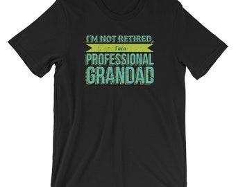 Grandad Gifts / Gift for Grandad Birthday Father's Day Gift for Father Gift For Him T Shirt Tee - I'm Not Retired I'm A Professional Grandad
