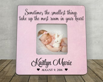 Baby Gift, Gift for New Baby,  Personalized Photo Frame, Sometimes the smallest things take up the most room in your heart, Nursery Decor