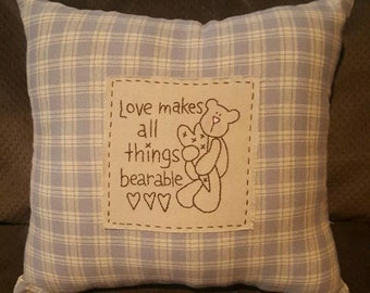 Love Makes All Things Bearable Homespun Pillow Home Decor Country Primitive Bear
