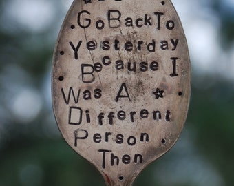 I Can't Go Back To Yesterday Because I Was A Different Person Then Stamped Spoon Garden Marker Flower Pot Herb Alice in Wonderland