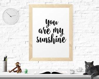 Printable Art, Motivational Print, Typography Poster, Inspirational Wall Art, You Are My Sunshine, Nursery Wall Art, Printable Poster