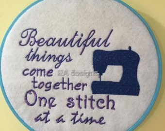 Beautiful things come together one stitch at a time. embroidery design 5x7