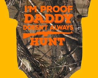 REALTREE Camo Bodysuit, REALTREE Camo Creeper, I'm proof daddy doesn't always hunt, Camo child shirt, Real Tree Camo Bodysuit