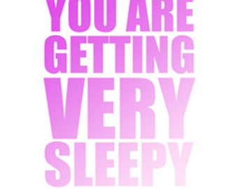 """You Are Getting Very Sleepy poster -  in """"Purply Pink"""" - digital download"""