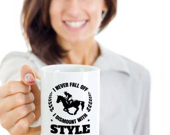 I Never Fall Off I Dismount With Style Coffee Mug | Funny Horse Rider Coffee Cup | Funny Horse Lovers Mug | Horse Coffee Mug | Funny Mug
