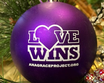 Ana Grace Project Love Wins Holiday Ornament- (Love Orn)