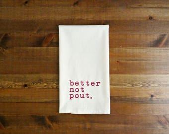 Better Not Pout Decorative Kitchen Towels - Unbleached Cotton Muslin