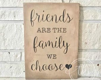 Friends are Family Wood Sign- Antiqued