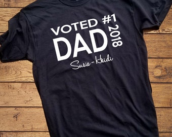 Voted #1 Dad Shirt - Personalized with kids names - Fathers Day Shirt - Dad Shirt - Best Dad Shirt - I love my Dad Shirt - Best Dad Ever