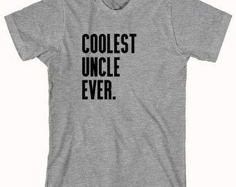 Coolest Uncle Ever Shirt - uncle gift idea - ID: 969
