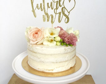 Future Mrs Cake Topper.  Miss To Mrs - Bridal Shower Cake Topper- Bride To Be- Glitter Cake Topper - She Said Yes - Bachelorette Cake Topper